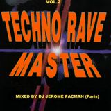 TECHNO RAVE MASTER [mixed by Dj Jérome Pacman]