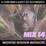 DJ Averi Minor - Weekend Mixshow Massacre mix #14