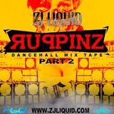 RUPPINZ  VOL TWO[2] - PART .1  - ZJ LIQUID MIXTAPE