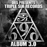 DRS presents Triple Six Records Album 3.0 mixed by Sid Summons