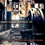 Mahir Kanik - BRIDGE 25 (Cosmos Radio Oct 2017)
