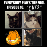 """Everybody Plays the Fool, Episode 10: """"Cats"""""""