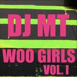 DJ MT - Woo Girls!!! Vol.1