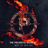 The PROJEKT61 Show #1 - Best of 2015 Mix