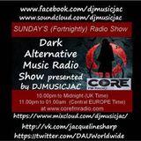 VOL 17 DJMUSICJAC DARK MUSIC - ALTERNATIVE RADIO SHOW CORE FM Sunday 10th JAN 2016