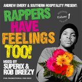 Rappers Have Feelings Too! - Mixed By Superix & Rob Breezy