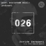 Post Scriptum Music Podcast 026 - Paride Saraceni live from Fabrik Madrid