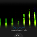 DeeJayDzikovsky In The Mix - House Mix