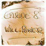 Episode 8 : Will Power