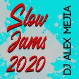 Slow Jam Blends 2020 - Dj Alex Mejia