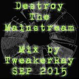 TweakerRay Mix: Destroy The Mainstream SEP 2015