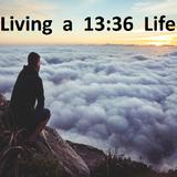 Living A 13:36 Life part 1 - Paul McMahon - 3rd September 2017