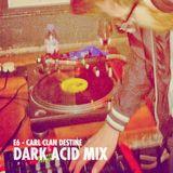 Vitamins: Episode 6 – Carl Clan Destine (Dark Acid Mix)