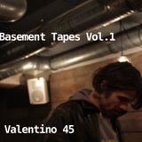 Basement Tape Vol. 1 by Valentino 45