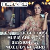 BEST OF DEEP HOUSE MUSIC CHILL OUT SESSIONS #2  MIXED BY REGARD