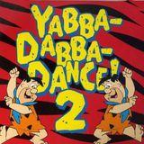 DJ Agano's Yabba Dabba Dance Mix
