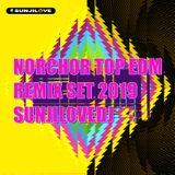 NORCHOR TOP EDM REMIX SET 2019 - SUNJILOVEDJ