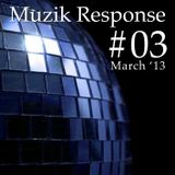 Muzik Response #03 (March Mix '13) [http://muzikresponse.tumblr.com/]
