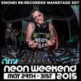 EMONEI RE-RECORDED NEON WEEKEND SET: MAY 29TH WEEKEND 2015