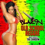 The Shadow Presents Blazin Old School Reggae