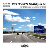 Reste Bien Tranquille # 11 Road To Cannes w/Antoine Reporter