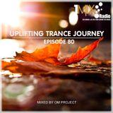 OM Project - Uplifting Trance Journey #080 [1Mix Radio]