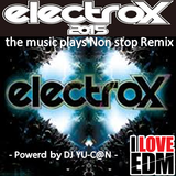 electrox 2015 music plays nonstop mix DJ Yu-can