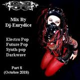 Mix New Electro Pop, Synthpop, Future Pop, Darkwave (Part 8) 0ctobre 2018 By Dj-Eurydice