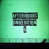 Afterhours DNB Edition 6