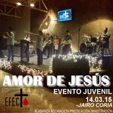 """Efecto Salvación 21 Marzo 2015 """"El Amor de Jesús"""""""