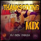 Thanksgiving Mix by Dj Den Imasa
