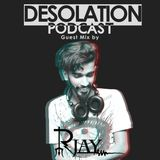 Desolation Podcast - Guest Mix by R Jay