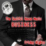 The Soulful House Music Business - Friday Night's
