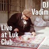DJ Vadim - Live Mix @ Luk Club Ekb