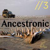 Ancestronic #3 w/ Dopamina - 9th November 2016