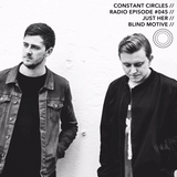 Constant Circles Radio 045 with Just Her & Blind Motive