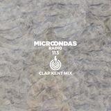 Microondas Radio 113 / Clap Kent mix, Guy Cuevas, Princess Erika, Mori Ra, Pasteur Lappé, Merchant