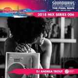 Soundwave 2018 Mix Series #006: DJ Andrea Trout