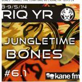 #6.1  BONES  & Joeb-E  JUNGLE TIME Kane Fm (OverTime)  8-9.05.14