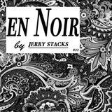 Jerry Stacks - en Noir (Episode 022)