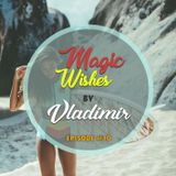 Magic Wishes by Vladimir // Episode 10