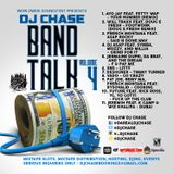 Worldwide Soundz Ent Presents - DJ Chase Band Talk Vol. 4 (For Promo Use Only) Full Stream