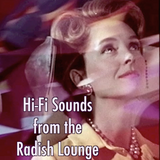 Hi-Fi Sounds from the Radish Lounge
