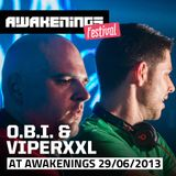 O.B.I. & VIPER XXL @ AWAKENINGS FESTIVAL 2013 ( Holland )