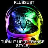Turn It Up (D Trance Style)