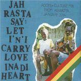 JAH RASTA SAY: CARRY LOVE INA DI HEART