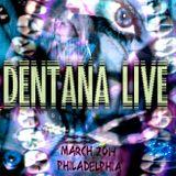DENTANA LIVE @ SPACE 2033 // MARCH 2014