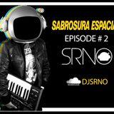 SABROSURA ESPACIAL EPISODIO #2