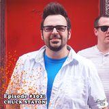 "Episode #102: Chuck Staton - Vocalist/Guitarist of Pop/Punk Band 'Senior Discount', Co-Host of ""The"