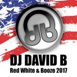 DJ DAVID B - Red White & Booze 2017